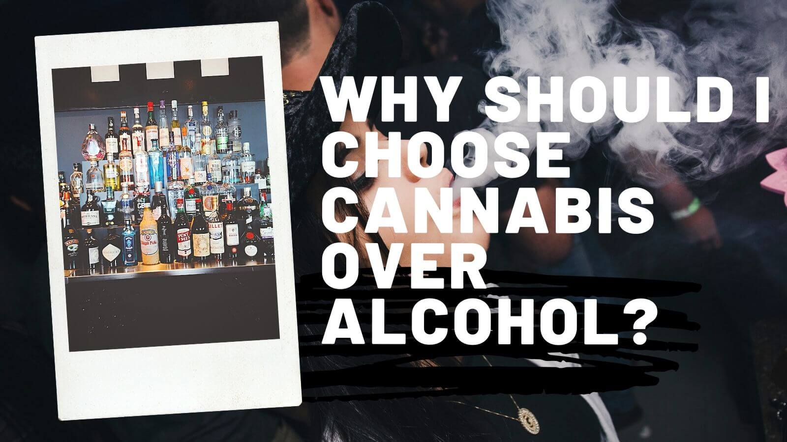 reason to choose cannabis over alcohol