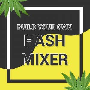 Buy BUILD YOUR OWN HASH MIX AND MATCH online Canada