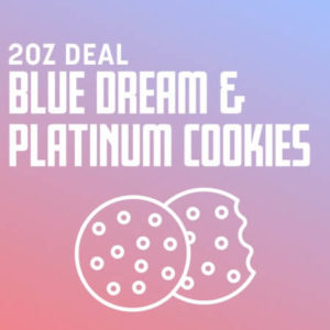 Buy 2 OZ BLUE DREAM X PLATINUM COOKIES DEAL online Canada